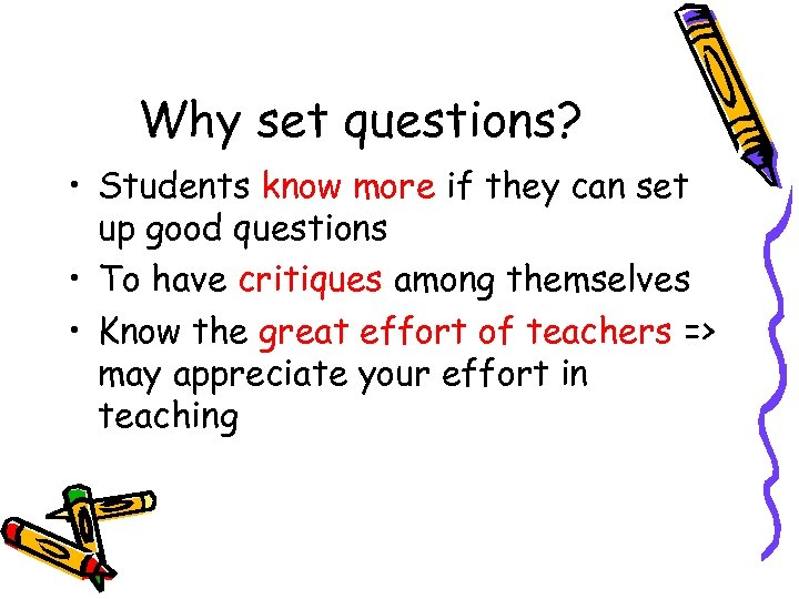 Why set questions? • Students know more if they can set up good questions