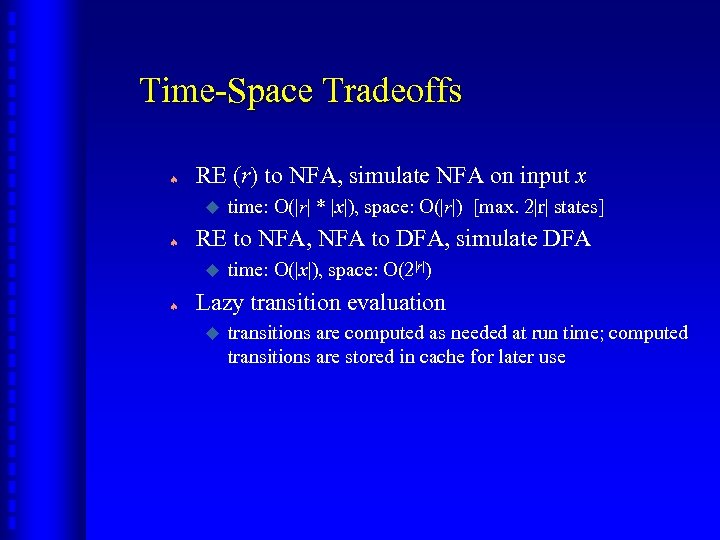 Time-Space Tradeoffs ª RE (r) to NFA, simulate NFA on input x u ª