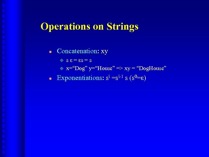 Operations on Strings n Concatenation: xy u u n s ε = εs =
