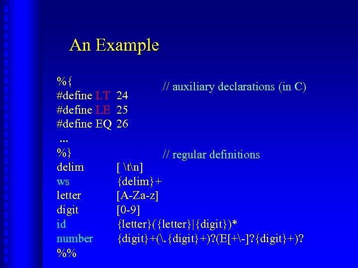 An Example %{ #define LT #define LE #define EQ. . . %} delim ws