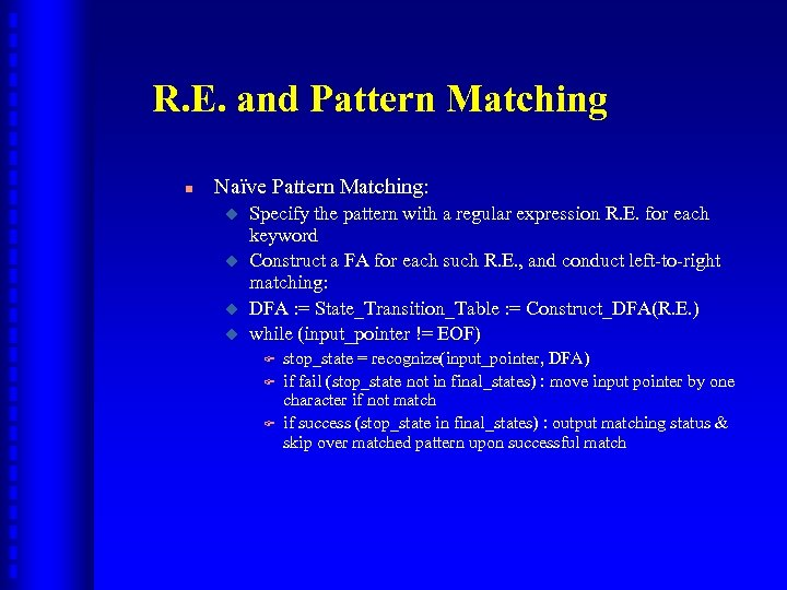 R. E. and Pattern Matching n Naïve Pattern Matching: u u Specify the pattern
