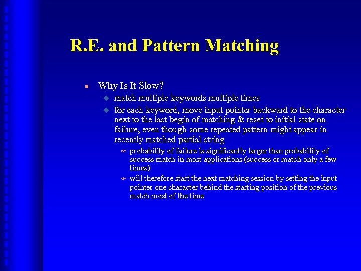R. E. and Pattern Matching n Why Is It Slow? u u match multiple