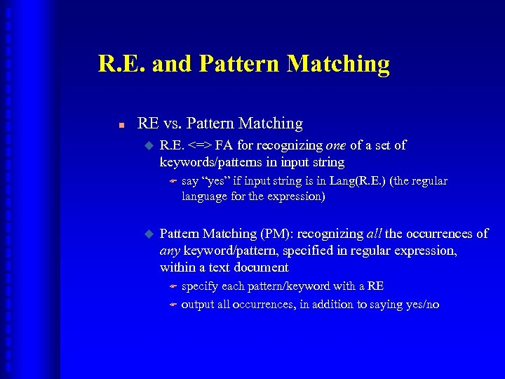 R. E. and Pattern Matching n RE vs. Pattern Matching u R. E. <=>