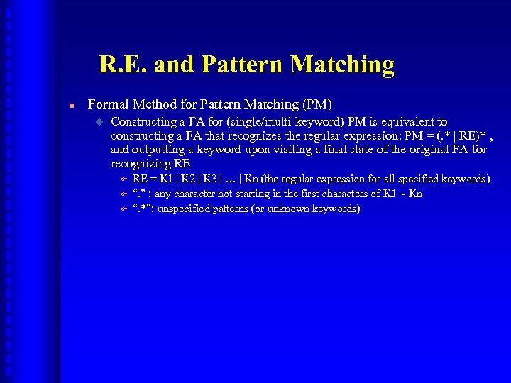 R. E. and Pattern Matching n Formal Method for Pattern Matching (PM) u Constructing