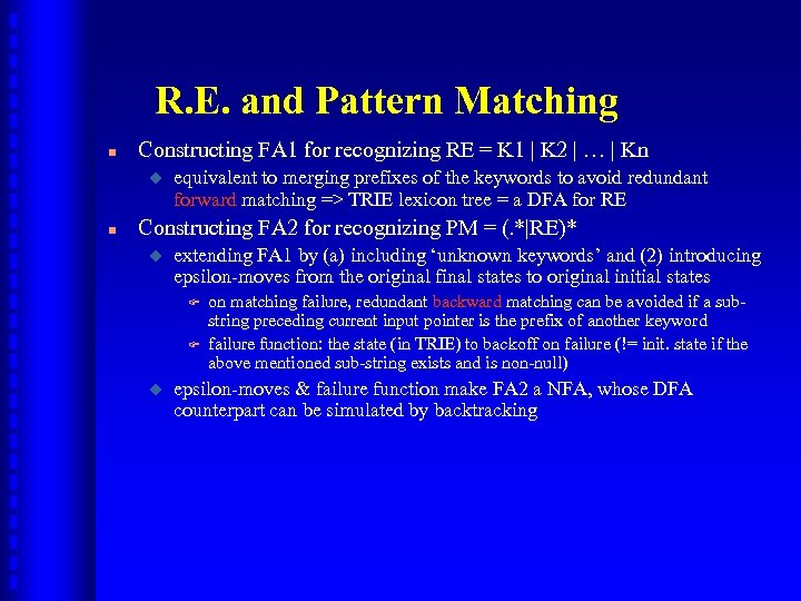 R. E. and Pattern Matching n Constructing FA 1 for recognizing RE = K