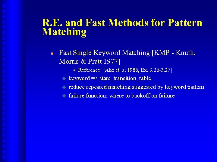 R. E. and Fast Methods for Pattern Matching n Fast Single Keyword Matching [KMP