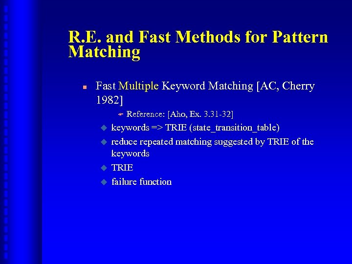 R. E. and Fast Methods for Pattern Matching n Fast Multiple Keyword Matching [AC,
