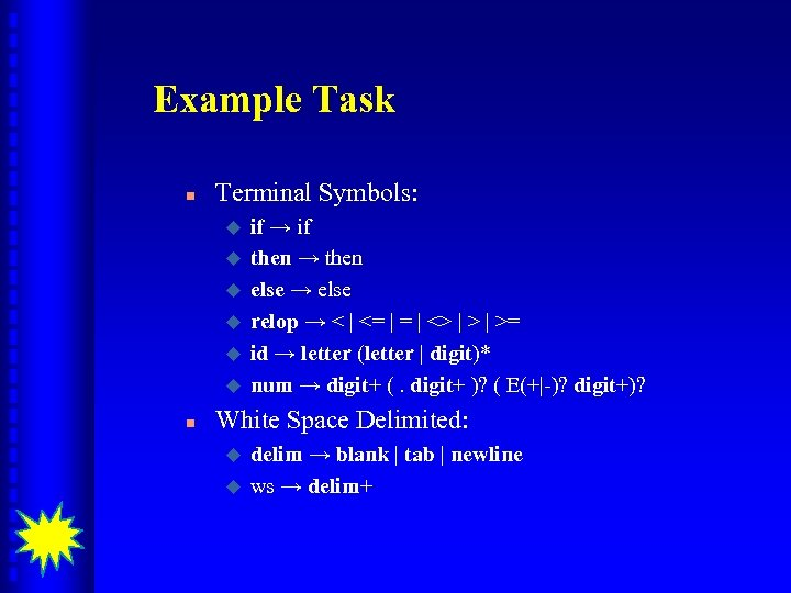Example Task n Terminal Symbols: u u u n if → if then →