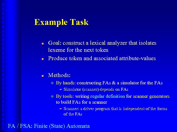 Example Task n Goal: construct a lexical analyzer that isolates lexeme for the next