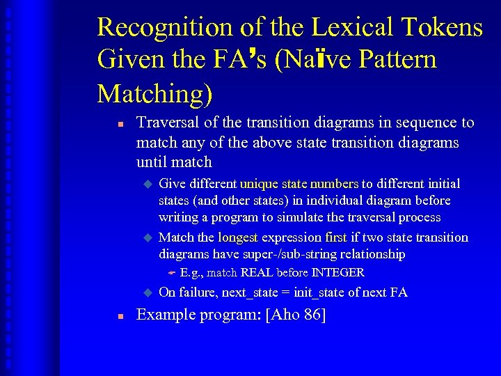 Recognition of the Lexical Tokens Given the FA's (Naïve Pattern Matching) n Traversal of