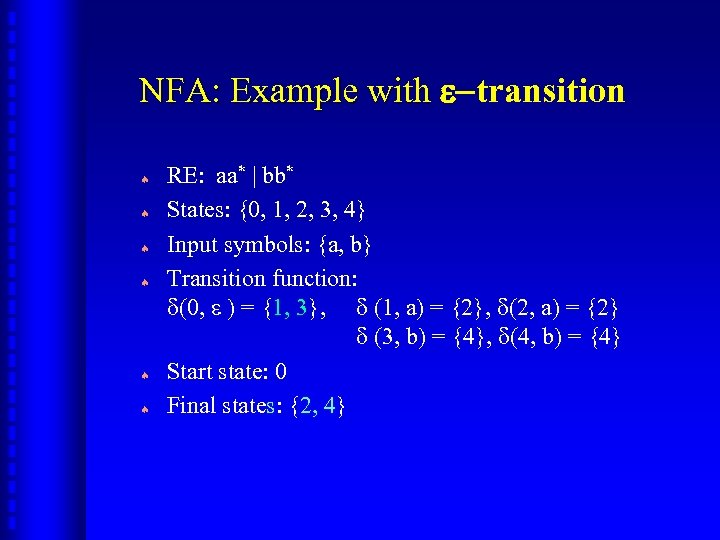 NFA: Example with e-transition ª ª ª RE: aa* | bb* States: {0, 1,