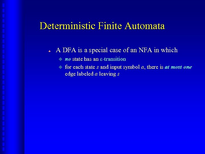 Deterministic Finite Automata ª A DFA is a special case of an NFA in