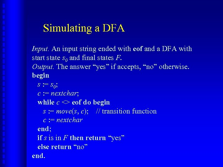 Simulating a DFA Input. An input string ended with eof and a DFA with