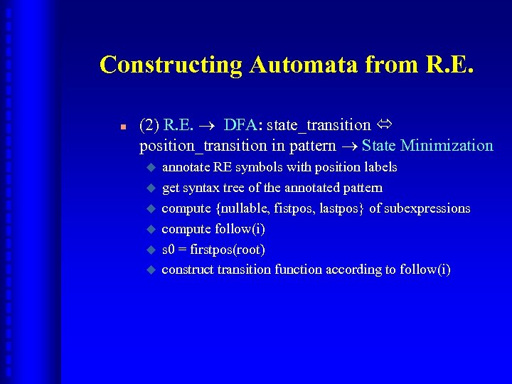 Constructing Automata from R. E. n (2) R. E. DFA: state_transition position_transition in pattern