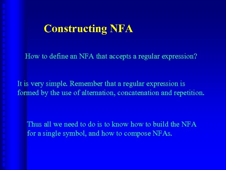 Constructing NFA How to define an NFA that accepts a regular expression? It is