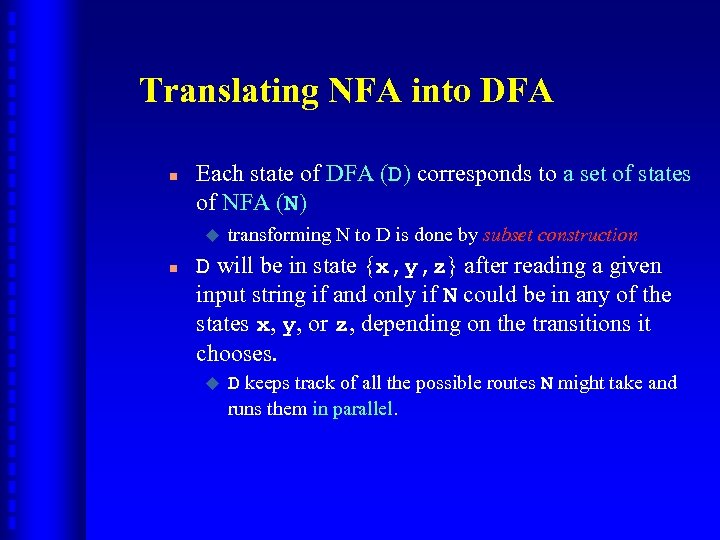 Translating NFA into DFA n Each state of DFA (D) corresponds to a set