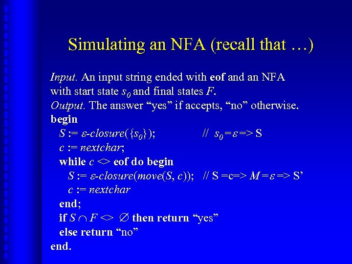 Simulating an NFA (recall that …) Input. An input string ended with eof and