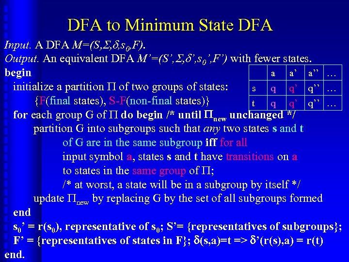 DFA to Minimum State DFA Input. A DFA M=(S, S, d, s 0, F).