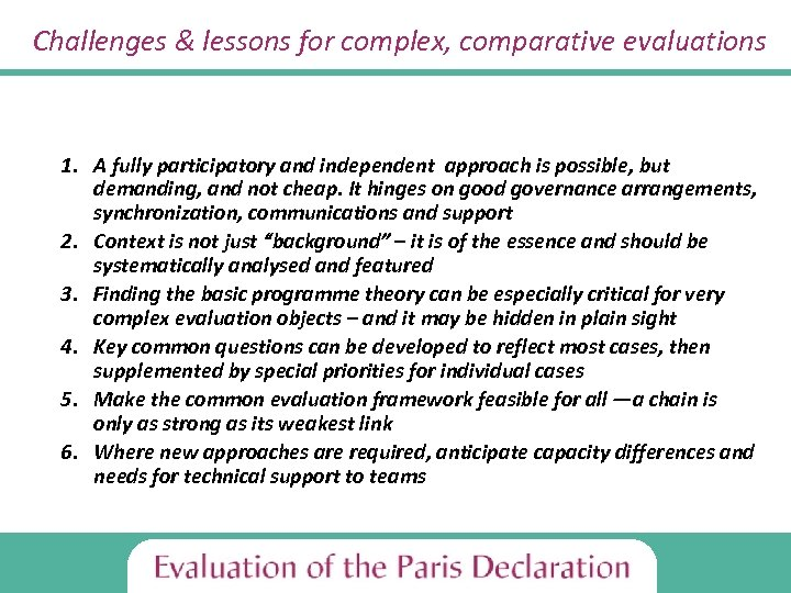 Challenges & lessons for complex, comparative evaluations 1. A fully participatory and independent approach