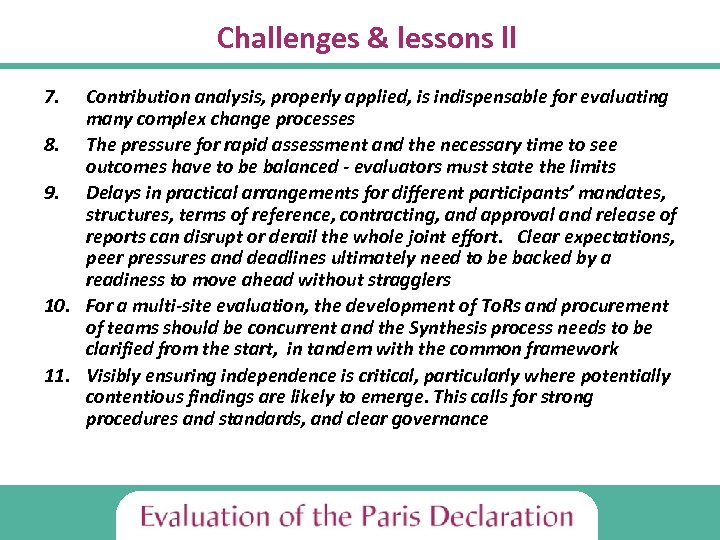 Challenges & lessons ll 7. Contribution analysis, properly applied, is indispensable for evaluating many
