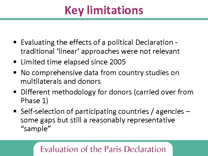 Key limitations • Evaluating the effects of a political Declaration traditional 'linear' approaches were