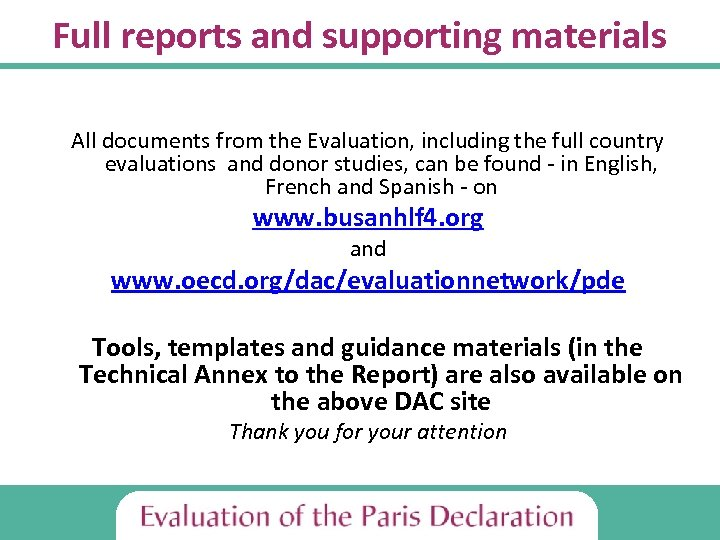 Full reports and supporting materials All documents from the Evaluation, including the full country