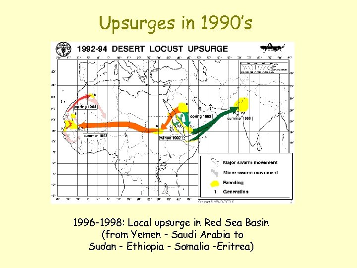 Upsurges in 1990's 1996 -1998: Local upsurge in Red Sea Basin (from Yemen -