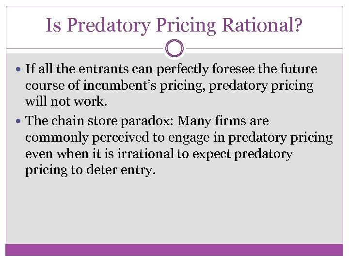 Is Predatory Pricing Rational? If all the entrants can perfectly foresee the future course