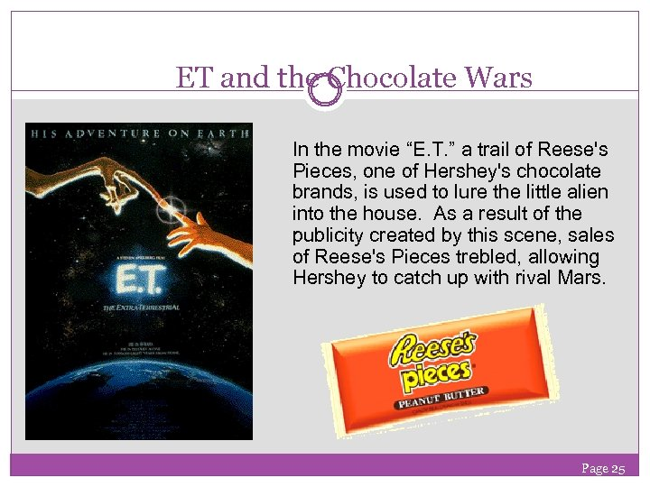 """ET and the Chocolate Wars In the movie """"E. T. """" a trail of"""