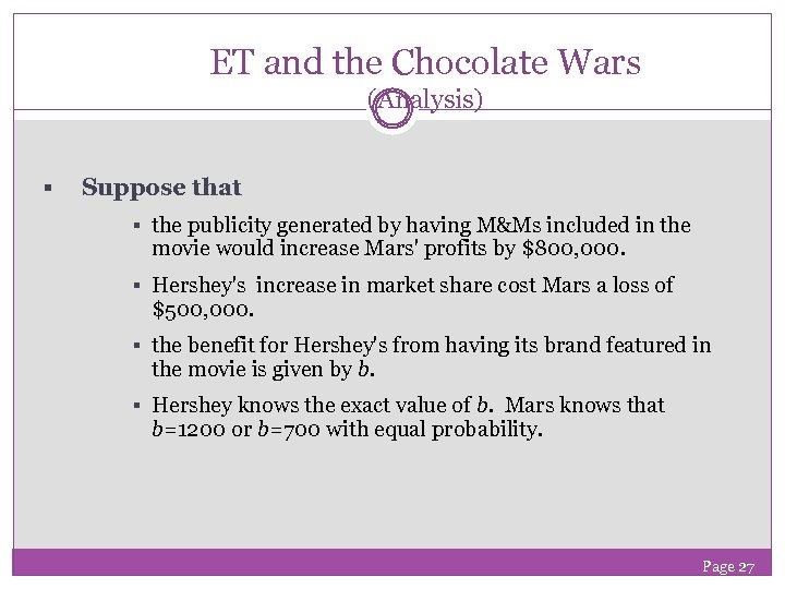 ET and the Chocolate Wars (Analysis) § Suppose that § the publicity generated by