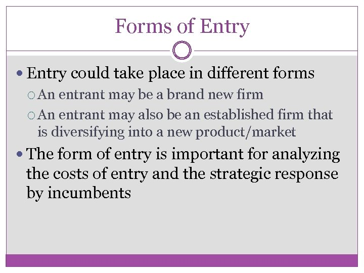 Forms of Entry could take place in different forms An entrant may be a