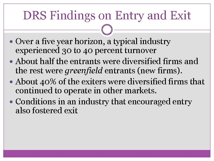 DRS Findings on Entry and Exit Over a five year horizon, a typical industry