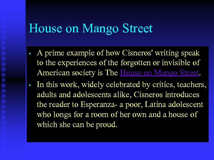 House on Mango Street • • A prime example of how Cisneros' writing speak