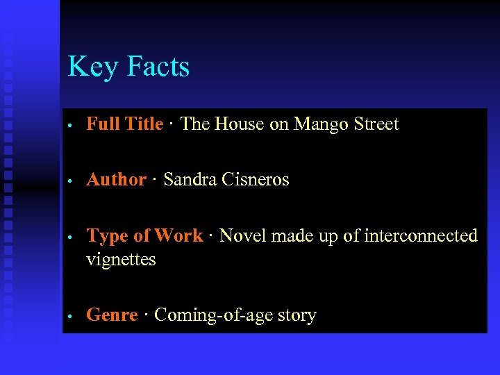 Key Facts • Full Title · The House on Mango Street • Author ·