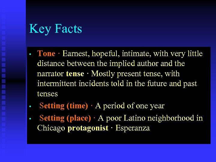 Key Facts • • • Tone · Earnest, hopeful, intimate, with very little distance