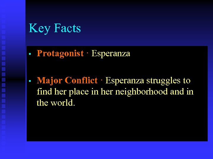 Key Facts • Protagonist · Esperanza • Major Conflict · Esperanza struggles to find