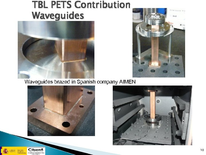 TBL PETS Contribution Waveguides brazed in Spanish company AIMEN 10
