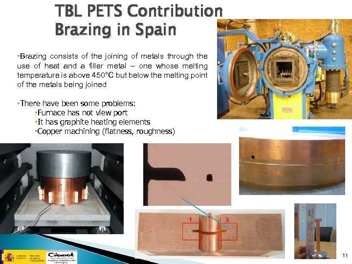 TBL PETS Contribution Brazing in Spain • Brazing consists of the joining of metals