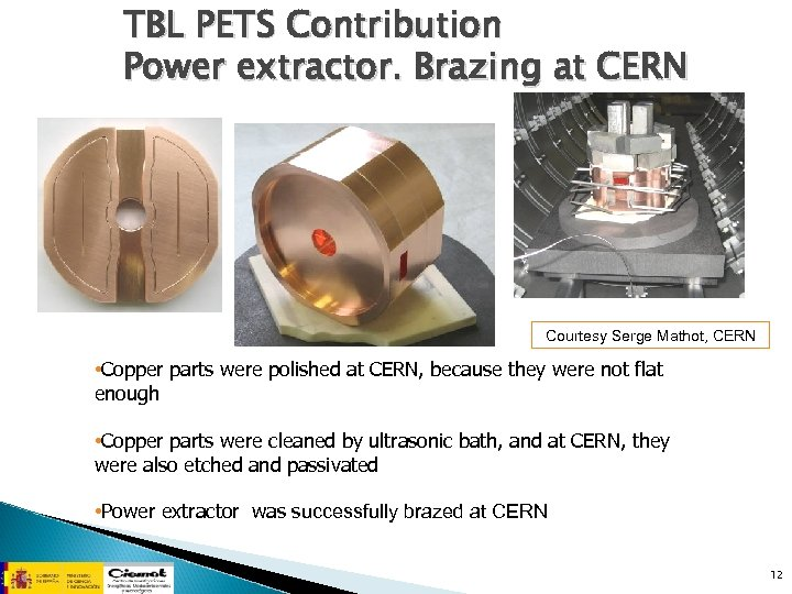 TBL PETS Contribution Power extractor. Brazing at CERN Courtesy Serge Mathot, CERN • Copper