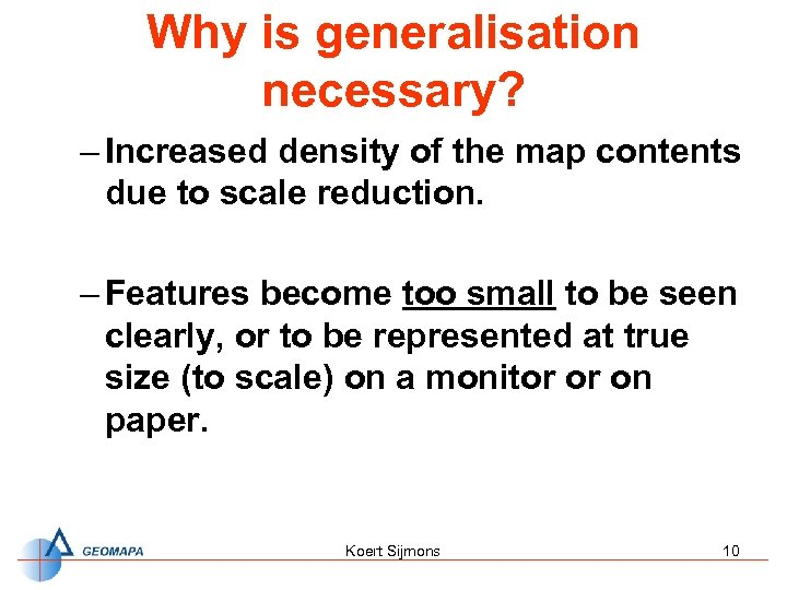 Why is generalisation necessary? – Increased density of the map contents due to scale