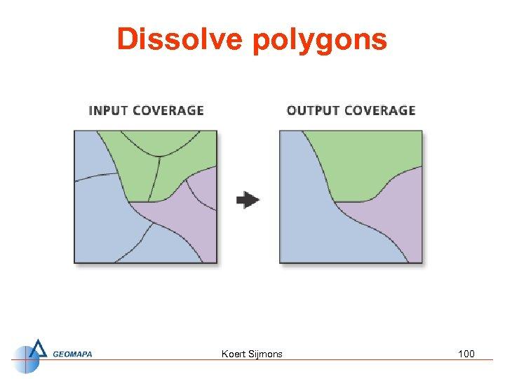 Dissolve polygons Koert Sijmons 100