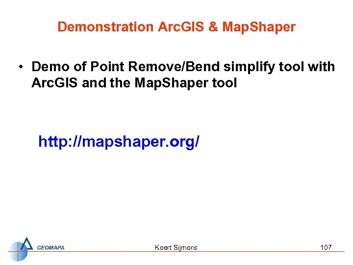 Demonstration Arc. GIS & Map. Shaper • Demo of Point Remove/Bend simplify tool with