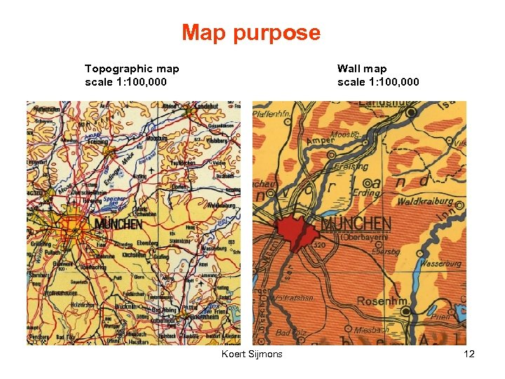Map purpose Topographic map scale 1: 100, 000 Wall map scale 1: 100, 000