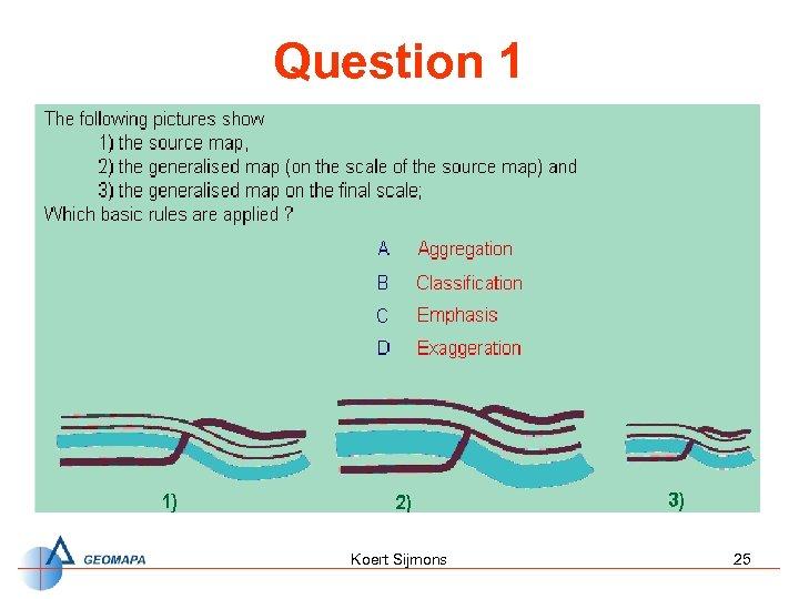 Question 1 Koert Sijmons 25