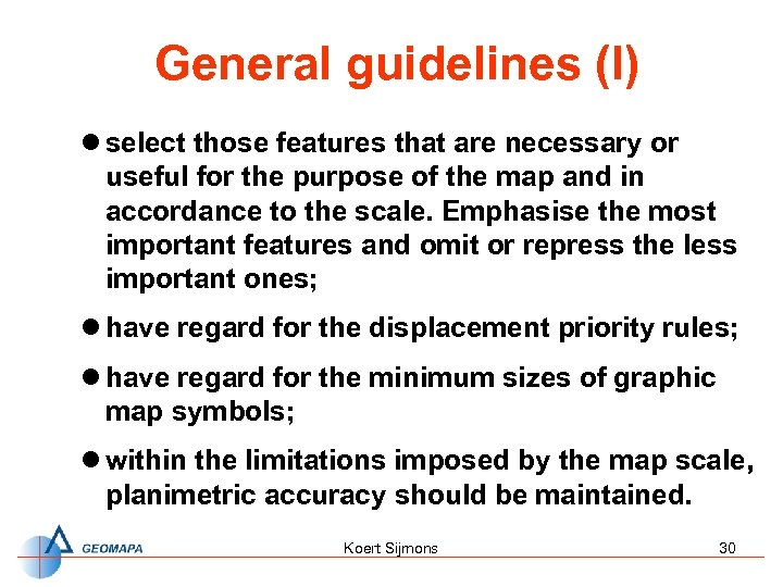 General guidelines (I) l select those features that are necessary or useful for the