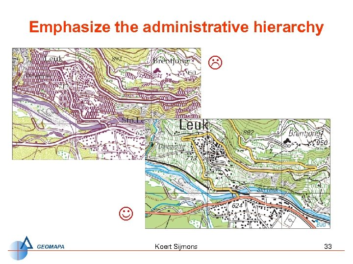 Emphasize the administrative hierarchy L J Koert Sijmons 33