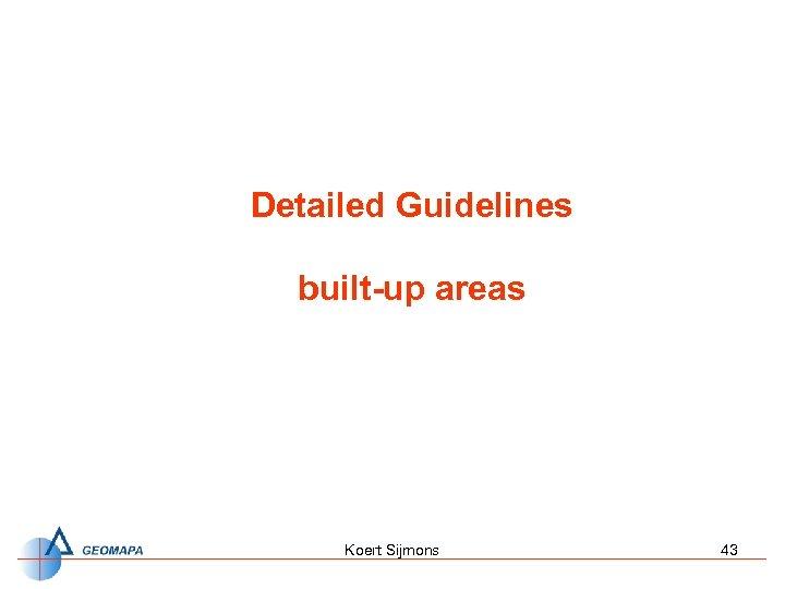Detailed Guidelines built-up areas Koert Sijmons 43