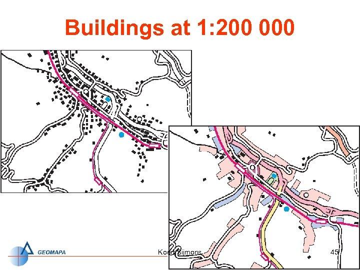 Buildings at 1: 200 000 Koert Sijmons 45