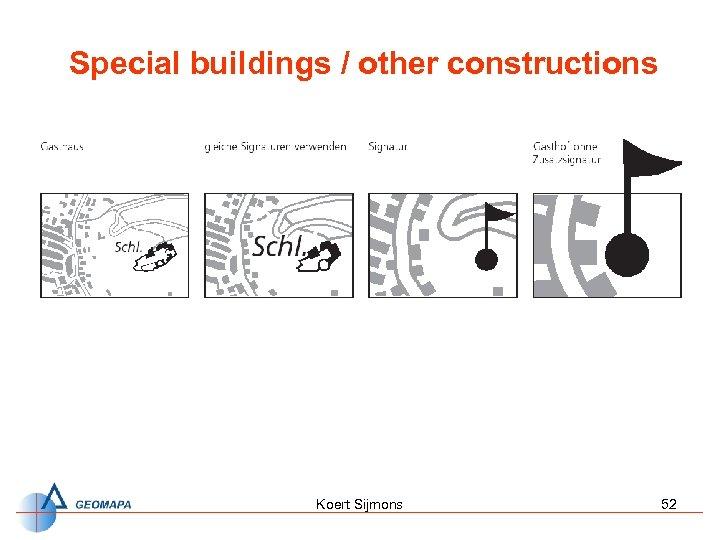 Special buildings / other constructions Koert Sijmons 52