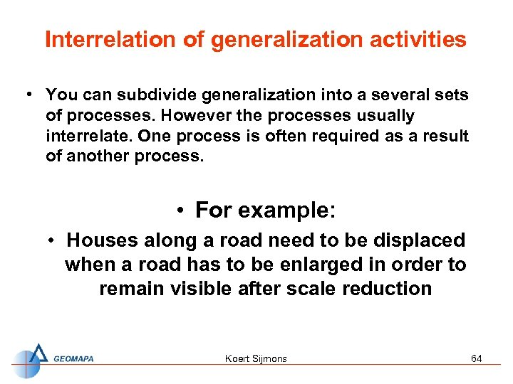 Interrelation of generalization activities • You can subdivide generalization into a several sets of